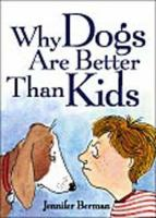 Why Dogs Are Better Than Kids