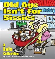 Old Age Isn't for Sissies