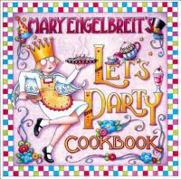 Mary Engelbreit's Let's Party Cookbook
