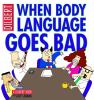 When body language goes bad : a Dilbert book
