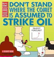 Don't Stand Where the Comet Is Assumed to Strike Oil