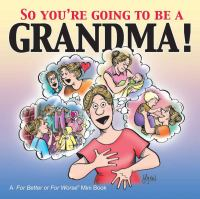 So You're Going to Be A Grandma!