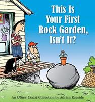 This Is your First Rock Garden, Isn't It?