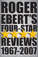 Roger Ebert's Four Star Movie Reviews, 1967-2007