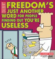 Freedom's Just Another Word for People Finding Out You're Useless
