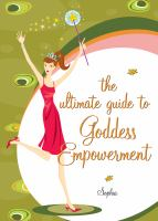 The Ultimate Guide to Goddess Empowerment