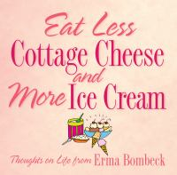 Eat Less Cottage Cheese and More Ice Cream