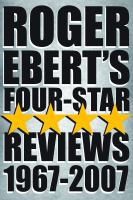 Roger Ebert's Four-star Reviews, 1967-2007