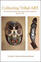 Collecting Tribal Art: How Northwest Coast Masks and Easter Island Lizard Men Became Tribal Art