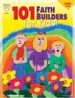 101 Faith Builders for Kids!