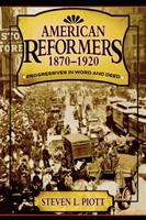 American Reformers, 1870-1920