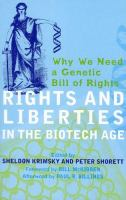 Rights and Liberties in the Biotech Age