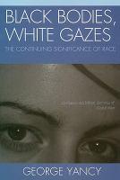 Black Bodies, White Gazes