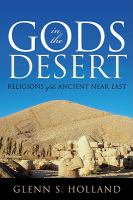 Gods in the desert : religions of the ancient Near East