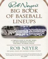Rob Neyer's Big Book of Baseball Lineups
