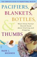 Pacifiers, Blankets, Bottles, and Thumbs