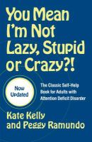 You Mean I'm Not Lazy, Stupid, or Crazy?!