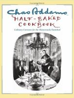 Chas Addams Half-baked Cookbook