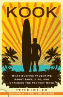 Kook: What Surfing Taught Me About Love, Life and Catching the Perfect Wave