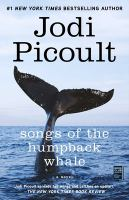 Songs Of The Humpback Whale : A Novel / Jodi Picoult