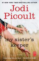 My sister's keeper : a novel