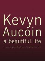 Kevyn Aucoin, A Beautiful Life