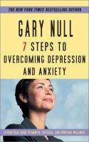 The 7 Steps to Overcoming Depression and Anxiety