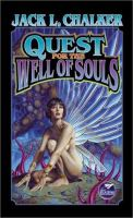 Quest for the Well of Souls : The Saga of of the Well World