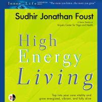 High Energy Living (abridged)