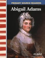 Abigail Adams (Primary Source Readers)