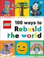 LEGO 100 Ways to Re Ebuild the World
