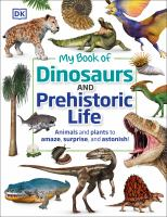 My Book of Dinosaurs and Prehistoric Life