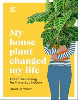 My Houseplant Changed My Life Green well-being for the great indoors