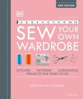 Sew Your Own Wardrobe The Complete Step-by-Step Guide