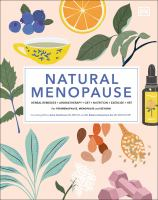Natural Menopause HERBAL REMEDIES-AROMATHERAPY-CBT-NUTRITION-EXERCISE-HRT...for Perimenopause, Menopause and Beyond