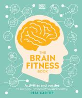 The brain fitness book : activities and puzzles to keep your mind active and healthy