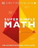Super simple math : the ultimate bite-size study guide