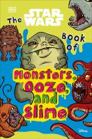 Image: Star Wars Book of Monsters, Ooze and Slime (Library Edition) : Be Disgusted by Weird and Wonderful Star Wars Facts!
