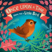 Once upon a time...there was a little bird