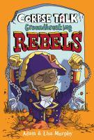 Corpse talk. Groundbreaking rebels