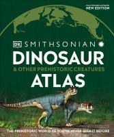 Dinosaur & Other Prehistoric Creatures Atlas