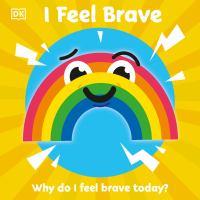 I feel brave : why do i feel brave today.