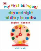 MY FIRST BILINGUAL DAY AND NIGHT / EL D|A Y LA NOCHE