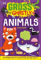 Gross and Ghastly Animals