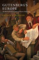 Gutenberg's Europe: The Book And The Invention Of Western Modernity