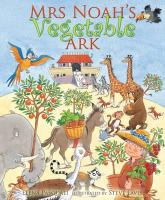 Mrs. Noah's Vegetable Ark