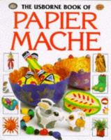 The Usborne Book of Papier Mache