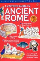 A Vistor's Guide To Ancient Rome