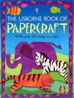 The Usborne Big Book of Papercraft