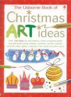 The Usborne Book of Christmas Art Ideas